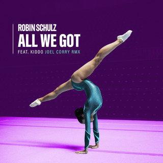 All We Got (Feat. KIDDO) (Joel Corry Remix)