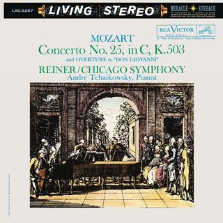 Mozart:Piano Concerto No. 25 In C Major, K. 503 & Don Giovanni:Overture