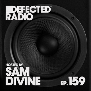 Defected Radio Episode 159 (Hosted By Sam Divine)