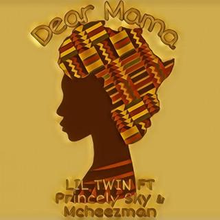 Dear Mama (Feat. Princely Sky & Mcheezman)