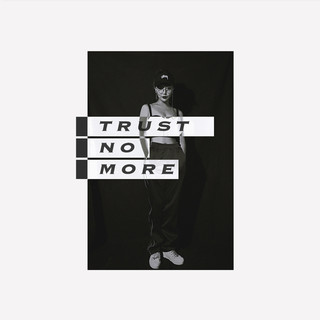 Trust No More