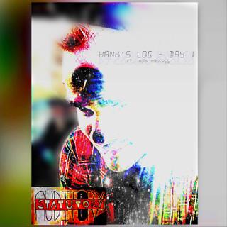 Hank\'s Log - Day 1 (Feat. Knah Manfree)