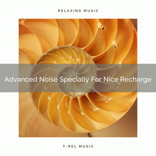 Advanced Noise Specially For Nice Recharge