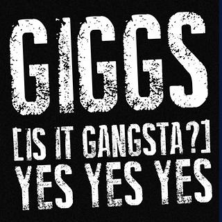 (Is It Gangsta ?) Yes Yes Yes