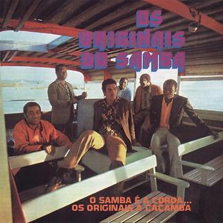 O Samba E A Corda, Os Originais A Cacamba