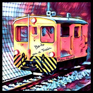 Berto On A Train