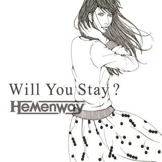 Will You Stay ?