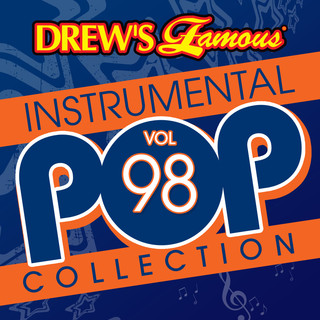Drew\'s Famous (Instrumental) Pop Collection (Vol. 98)