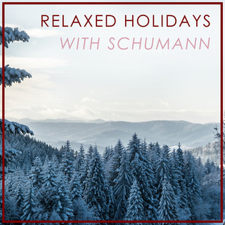 Relaxed Holidays With Schumann