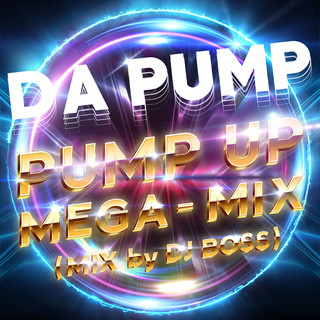 PUMP UP MEGA-MIX (MIX by DJ BOSS)