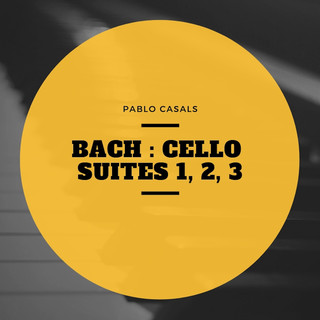 Bach:Cello Suites 1, 2, 3