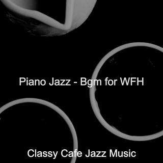 Piano Jazz - Bgm For WFH