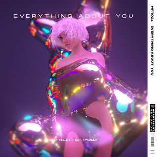 Everything About You (Feat. P<3LLY)