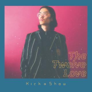 戀之十二 / 日本嘻哈歌手 Kick a Show 首張專輯 (The Twelve Love)