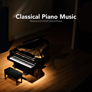 Classical Piano Music:Relaxing And Chilled Classical Pieces
