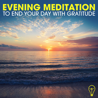 Evening Meditation To End Your Day With Gratitude