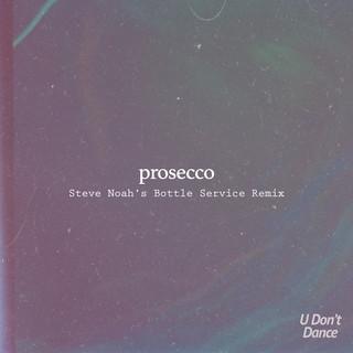 Prosecco (Steve Noah's Bottle Service Remix)