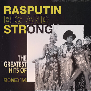 Rasputin - Big And Strong:The Greatest Hits Of Boney M.