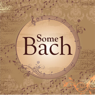 Some Bach