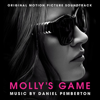 Molly\'s Game (Original Motion Picture Soundtrack)
