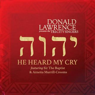 He Heard My Cry (feat. Sir The Baptist & Arnetta Murrill - Crooms)