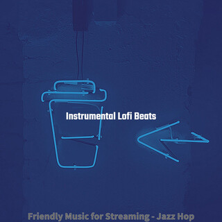 Friendly Music For Streaming - Jazz Hop
