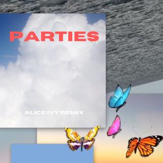 Parties (Alice Ivy Remix)