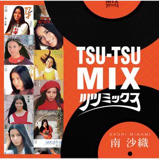 TSU - TSU MIX南 沙織 (Tsu - Tsu MIX Saori Minami)