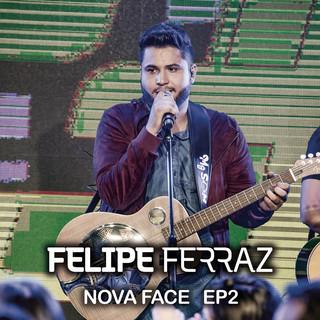 Felipe Ferraz, Nova Face (EP 2) (Ao Vivo)