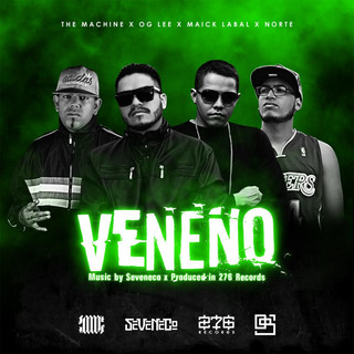 Veneno (Feat. Maick Labal, The Machine & Norte)