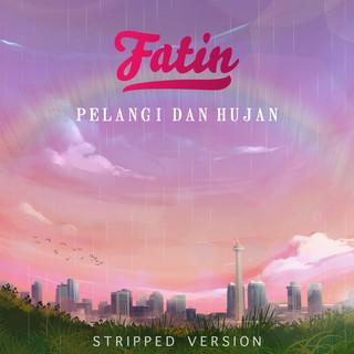 Pelangi Dan Hujan (Stripped Version)