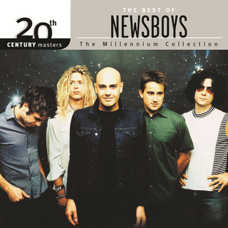 20th Century Masters - The Millennium Collection:The Best Of Newsboys