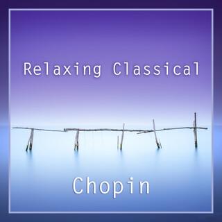 Relaxing Classical:Chopin