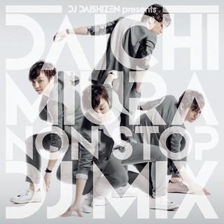 DJ大自然 Presents 三浦大知 NON STOP DJ MIX