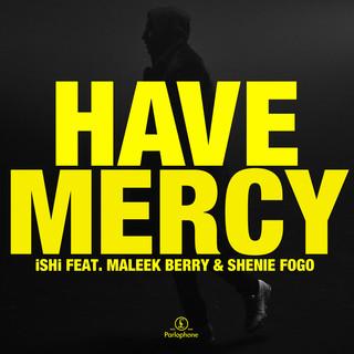 Have Mercy (Feat. Maleek Berry & Shenie Fogo)