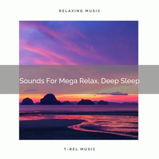 Sounds For Mega Relax, Deep Sleep