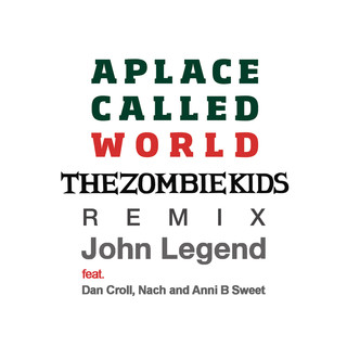 A Place Called World (The Zombie Kids Remix)