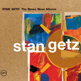 Stan Getz:The Bossa Nova Albums