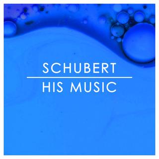 Schubert:His Music