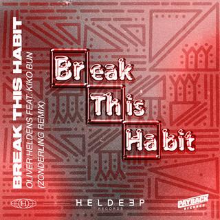 Break This Habit (Feat. Kiko Bun) (Zonderling Remix)