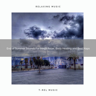 End Of Summer Sounds For Mega Relax, Body Healing And Best Naps