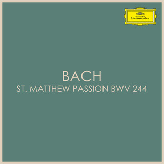 Bach – St Matthew Passion BWV 244