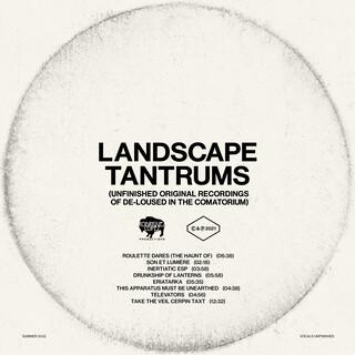 Landscape Tantrums (Unfinished Original Recordings Of De - Loused In The Comatorium)