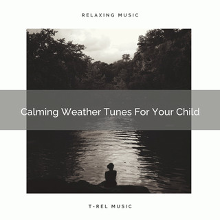 Calming Weather Tunes For Your Child