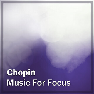 Chopin:Music For Focus