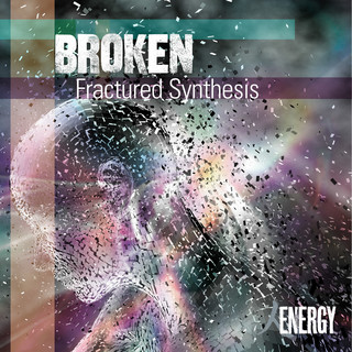 Broken - Fractured Synthesis