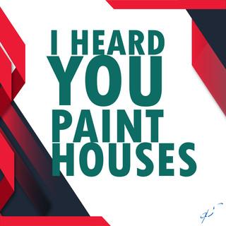A D H S:I Heard You Paint Houses