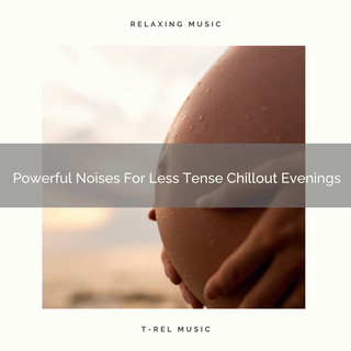 Powerful Noises For Less Tense Chillout Evenings