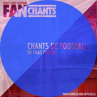 Chants De Football De Fans De PSG