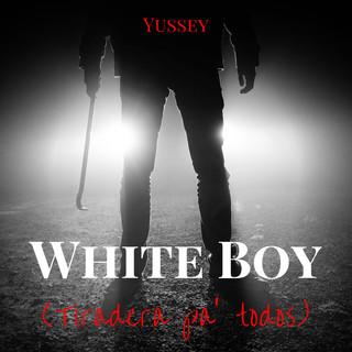 White Boy (Tiradera Pa Todos)